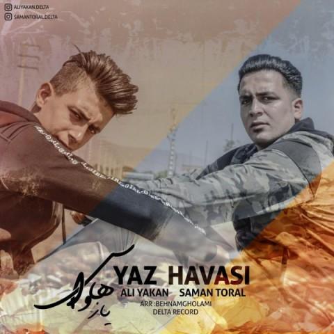 دانلود آهنگ جدید سامان تورال و علی یاکان یاز هاواسی