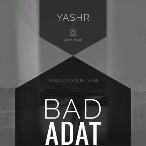 دانلود آهنگ جدید Yashr بد عادت Yashr - Bad Adat + متن ترانه بد عادت از